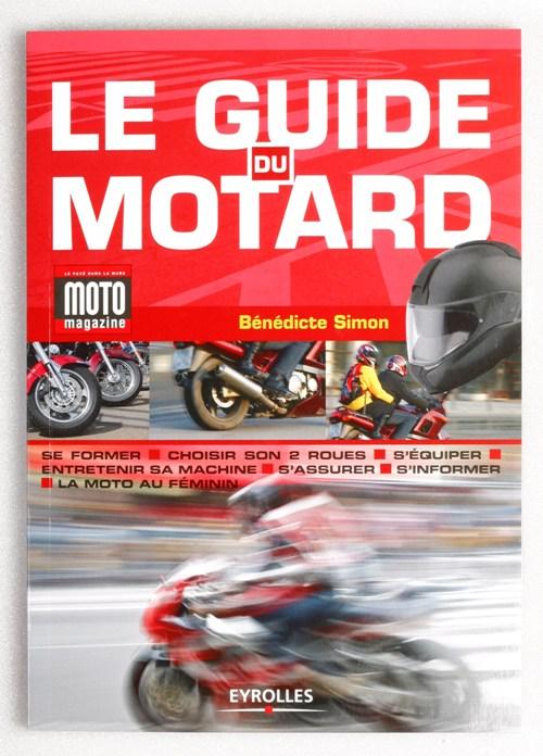 livre pratique le guide du motard moto magazine leader de l actualit de la moto et du. Black Bedroom Furniture Sets. Home Design Ideas